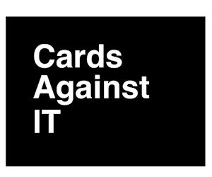 Cards Against IT